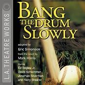 Bang the Drum Slowly (Dramatization)   [Eric Simonson]
