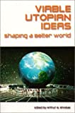 img - for Viable Utopian Ideas: Shaping a Better World book / textbook / text book