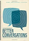 The Reflection Guide to Better Conversations: Coaching Ourselves and Each Other to Be More Credible, Caring, and Connected