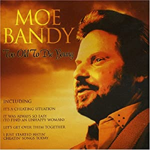 Moe Bandy - Too Old To Die Young (2005) - 高老头 - 高老头