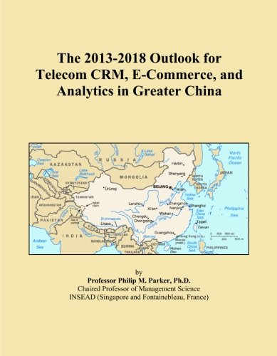 the-2013-2018-outlook-for-telecom-crm-e-commerce-and-analytics-in-greater-china