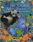 echange, troc Franck Jouve - Mon Grand Atlas illustré