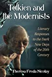 Tolkien and the Modernists: Literary Responses to the Dark New Days of the 20th Century