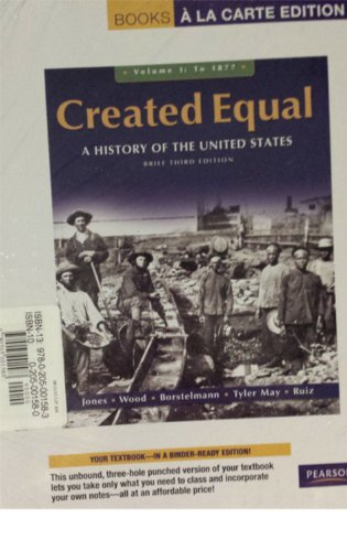 Created Equal, Brief Edition, Volume 1, Books a la Carte Plus MyHistoryLab -- Access Card Package (3rd Edition)