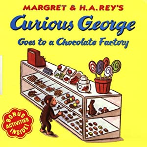Curious George Goes to the Chocolate Factory | [Margret Rey, H. A. Rey]