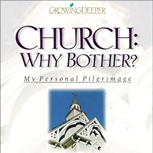 Church: Why Bother?: My Personal Pilgrimage | [Philip Yancey]