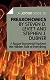 img - for A Joosr Guide to... Freakonomics by Steven D. Levitt & Stephen J. Dubner: A Rogue Economist Explores the Hidden Side of Everything book / textbook / text book