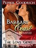 Barbary Coast-The Love Genie