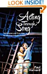 Acting Through Song: Techniques and E...