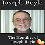 Homilies of Joseph Boyle: Homilies from the Trappists of St. Benedict's Monastery | Joseph Boyle