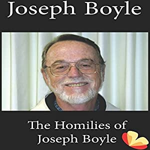 Homilies of Joseph Boyle Audiobook