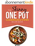 The Skinny One-Pot, Casseroles & Stews Recipe Book: Simple & Delicious, One-Pot Meals. All Under 300, 400 & 500 Calories (English Edition)