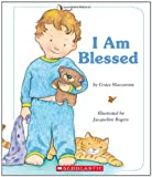 I Am Blessed (0545011698) by Maccarone, Grace