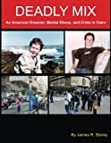 img - for Deadly Mix: An American Dreamer, Mental Illness, and Crisis in Cairo book / textbook / text book