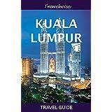 Kuala Lumpur Travel Guide: 2015 Edition