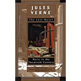 Paris in the Twentieth Century: Jules Verne, The Lost Novel ~ Richard Howard