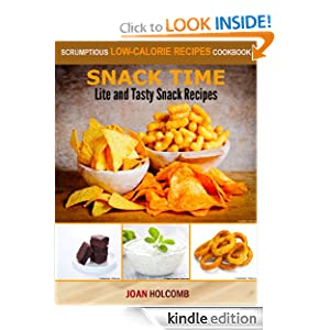 Kindle Book Bargains: Snack Time: Lite and Tasty Snack Recipes (a Scrumptious Low-Calorie Recipes Cookbook), by Joan Holcomb. Publisher: FTL Publications (October 22, 2012)