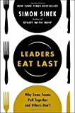 img - for Leaders Eat Last: Why Some Teams Pull Together and Others Don t book / textbook / text book