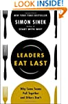 Leaders Eat Last: Why Some Teams Pull...