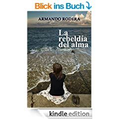 La rebeld�a del alma (Spanish Edition)