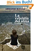 La rebeldía del alma (Spanish Edition)