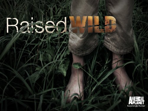 Raised Wild Season 1