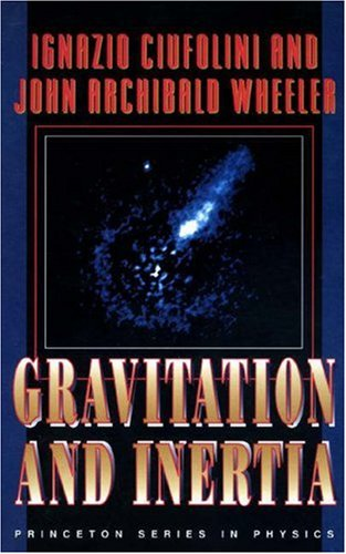 Gravitation and Inertia (Princeton Series in Physics)