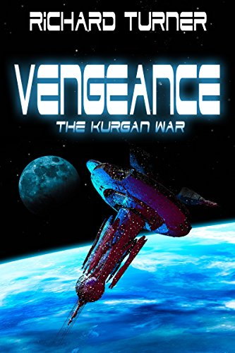 Book: Vengeance (The Kurgan War Book 4) by Richard Turner