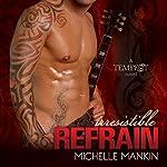 Irresistible Refrain: Tempest, Book 1 | Michelle Mankin