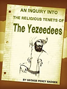 An Inquiry Into The Religious Tenets Of The Yezeedees