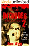 Home Intruder 2: Born This Way: An Extreme Horror Novel