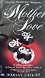 img - for Mother Love by Domini Taylor (1984-10-12) book / textbook / text book