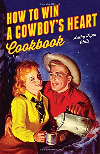 How to Win A Cowboy's Heart Revised by Kathy Lynn Wills