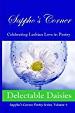 img - for Delectable Daisies (Sappho's Corner Poetry Series) (Volume 4) book / textbook / text book