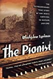 The Pianist: The Extraordinary True Story of One Mans Survival in Warsaw, 1939-1945