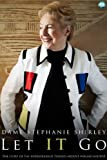 Let IT Go - The Memoirs of Dame Stephanie Shirley