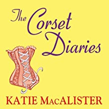 The Corset Diaries (       UNABRIDGED) by Katie MacAlister Narrated by Ann Marie Lee
