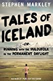 "Tales of Iceland: ""Running with the Huldufólk in the Permanent Daylight"" (Volume 1)"