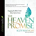 The Heaven Promise: Engaging the Bible's Truth About Life to Come | Scot McKnight
