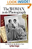 The Woman in the Photograph: The Search for My Mother's Past