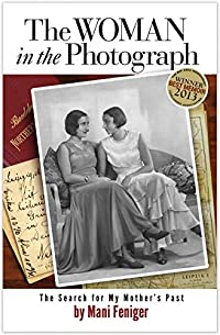 The Woman In The Photograph: The Search For My Mother's Past by Mani Feniger ebook deal