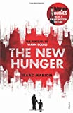 Isaac Marion The New Hunger: The Prequel to Warm Bodies