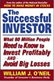 The successful investor:what 80 million people need to know to invest profitably and avoid big losses