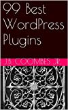 img - for 99 Best WordPress Plugins book / textbook / text book
