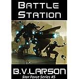 Battle Station (Star Force Series Book 5) ~ B. V. Larson