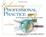 img - for Enhancing Professional Practice: A Framework for Teaching, 2nd Edition (Professional Development) book / textbook / text book