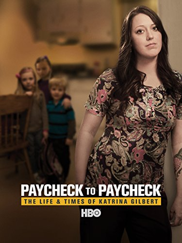Paycheck to Paycheck: The Life & Times of Katrina Gilbert
