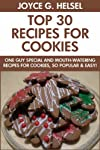 One Guy Special Cookies: Top 30 Mouth-Watering Recipes For Cookies, So Popular And Easy To Make