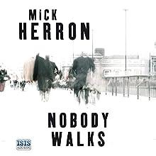 Nobody Walks (       UNABRIDGED) by Mick Herron Narrated by Seán Barrett