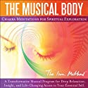 The Musical Body: Chakra Meditations for Spiritual Exploration  by David Ison Narrated by David Ison